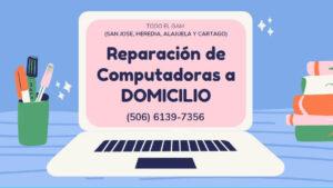 arreglo de computadoras y laptops a domicilio en san jose heredia cartago y alajuela